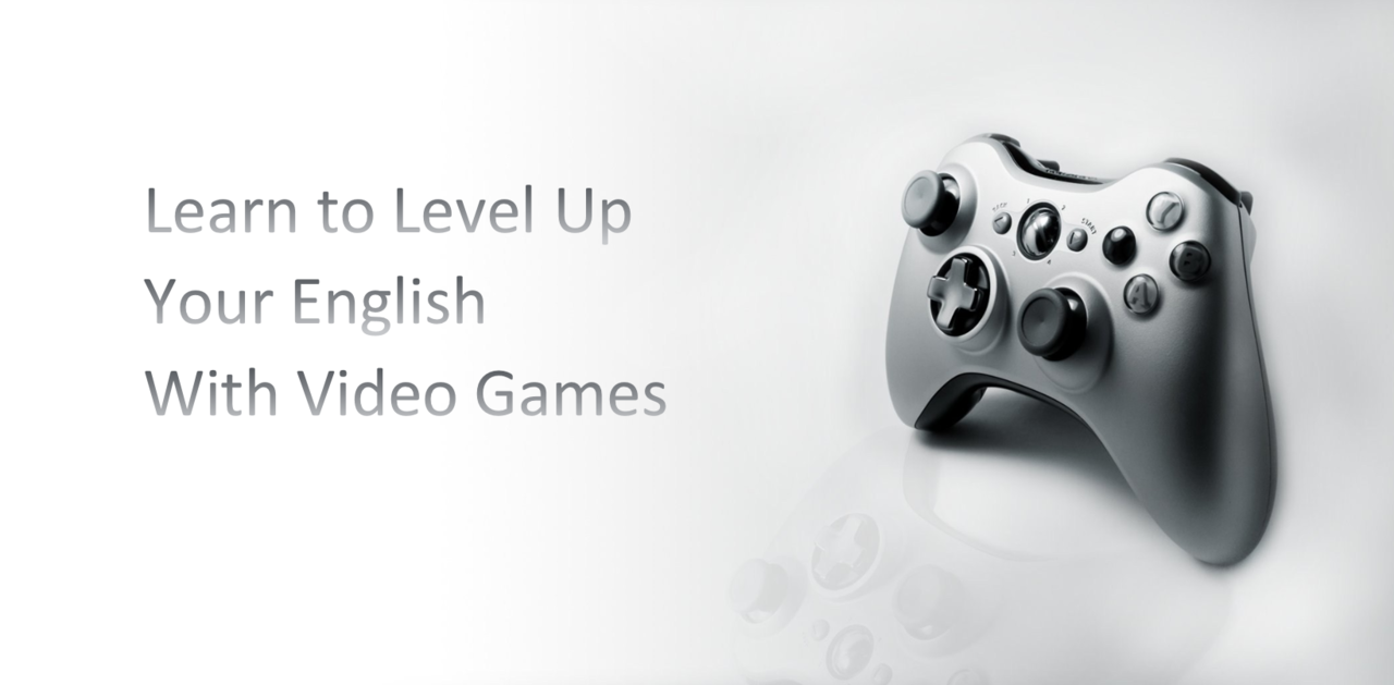 Learn to Level Up Your English with Video Games